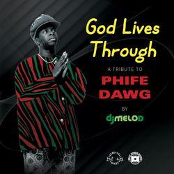 God Lives Through (A Tribute To Phife Dawg)