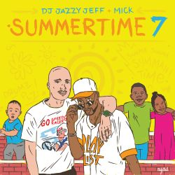 Summertime Mixtape Vol 7 (DJ Jazzy Jeff & Mick)
