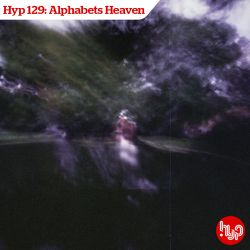 Hyp 129: Alphabets Heaven