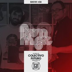 BOOM MUSIC - Show #38 (Hosted by Colectivo Futuro)
