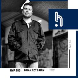 Hyp 285: Brian Not Brian