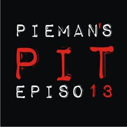 Pieman's Pit 13 - 50th Upload!