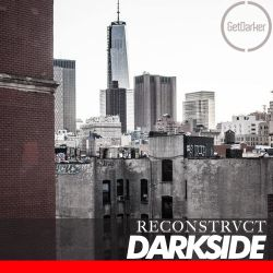 Darkside - GetDarker v Reconstrvct in New York