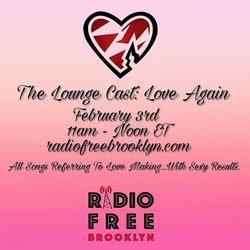 The Lounge Cast 2/3/17: Love Again