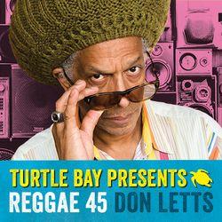 Don Letts & Turtle Bay present – Reggae 45 – Lovers Rock