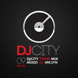 DJCITY 2013 Sep. Top50 MIX by MR.SYN