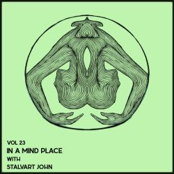 In A Mind Place with Stalvart John Vol 23