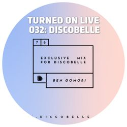 Turned On Live 032: Discobelle