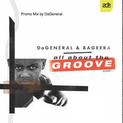 DaGeneral Promo Mix - All About The Groove