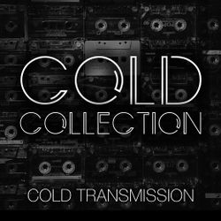 "COLD TRANSMISSION presents ""COLD COLLECTION"" 02.12.19 (Vol. 89)"