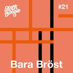 SlothBoogie Guestmix #021 - Bara Bröst