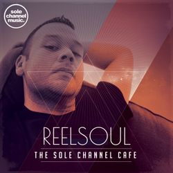 SCCR001 - Sole Channel Cafe - Reelsoul Mix - August 2016