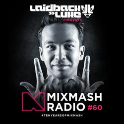 Laidback Luke presents: Mixmash Radio #60