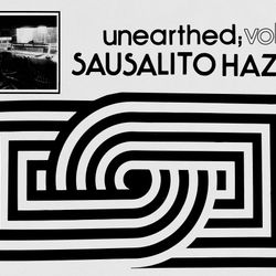 Unearthed, Vol. 1 :: Sausalito Haze