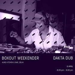 Dakta Dub Live @Boxout Weekender [08.04.2018]