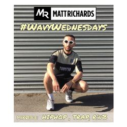 #WavyWednesdays MIX033 | @DJMATTRICHARDS | HIPHOP RNB TRAP
