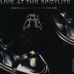 "Cosmo Baker & Scott Melker Are The CMB ""Live At The Spotlite"""