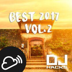 DJ HACKs BEST 2017 (So Far) vol.2