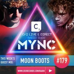 MYNC Presents Cr2 Live & Direct Radio Show 179 with Moon Boots Guestmix