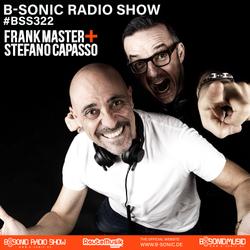 B-SONIC RADIO SHOW #322 by Frank Master + Stefano Capasso
