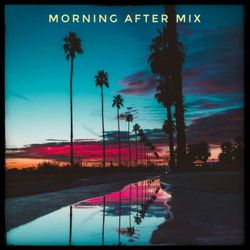 Morning After mix October19