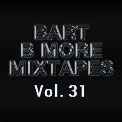 Bart B More Mixtapes Vol. 31