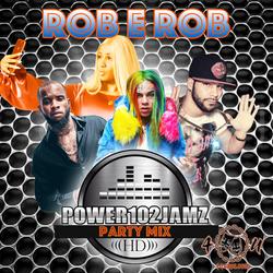 DJ ROB E ROB PARTY MIX ON POWER 102 JAMZ