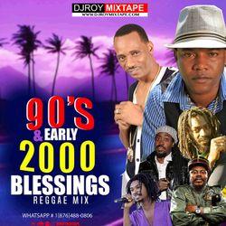 DJ ROY 90'S & EARLY 2000 BLESSING REGGAE MIX #REGGAE