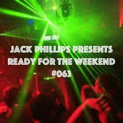 Jack Phillips Presents Ready for the Weekend #063