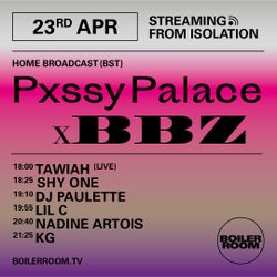 KG x Boiler Room: Streaming From Isolation w/ Pxssy Palace x BBZ | April 23rd 2020