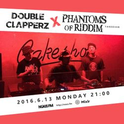 NOUS FM Podcast - Double Clapperz x Phantoms of Riddim Takeover - 13 June 2016