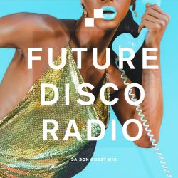Future Disco Radio - 079 - Saison Guest Mix