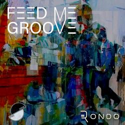 Feed Me Groove - The Sonar Bliss Podcast 039