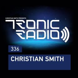 Tronic Podcast 336 with Christian Smith