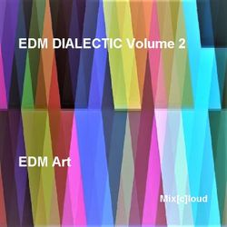 Mix[c]loud - EDM DIALECTIC - Volume 2: EDM Art