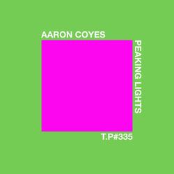 Test Pressing 335 / Aaron Coyes / Peaking Lights