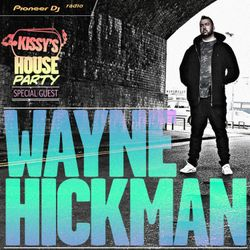 Kissy Sell Out + WAYNE HICKMAN @ Pioneer DJ Radio [79]