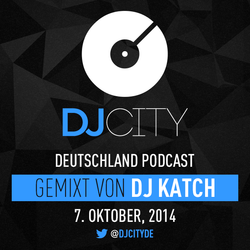 DJ Katch - DJcity DE Podcast - 07/10/14