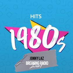 Breaking Radio LIVE Guest - Classic 80's Hits - DJ Jonny Laz