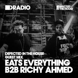Defected In The House Radio - 09.11.15 - Guest Mix Eats Everything B2B Richy Ahmed