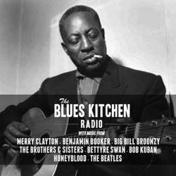 THE BLUES KITCHEN RADIO: 4 AUGUST 2014