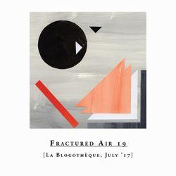 Fractured Air x Blogothèque – S02E07 | July mix