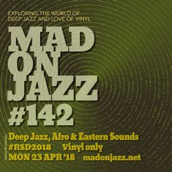 MADONJAZZ #142: Deep Jazz, Afro & Eastern Sounds RSD 2018