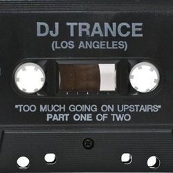 DJ Trance - Too Much Going On Upstairs (Part One) side.b