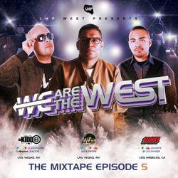 DJ Kidd B, DJ Low & DJ Hife Present : We Are The West ((Episode 5))