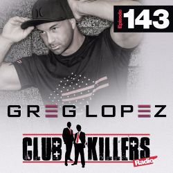 CK Radio Episode 143 - DJ Greg Lopez