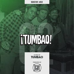 Tumbao Radio - Show #02 (Hosted by Tumbao)