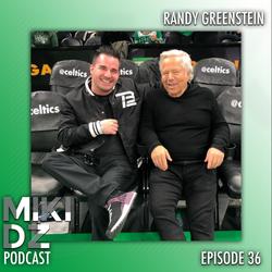 MikiDz Podcast Episode 36: Big Night Entertainment Group's Randy Greenstein Talks Boston Nightlife