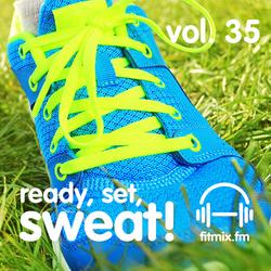 Ready, Set, Sweat! Vol. 35