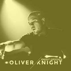 Oliver Knight presents Knight Grooves 02